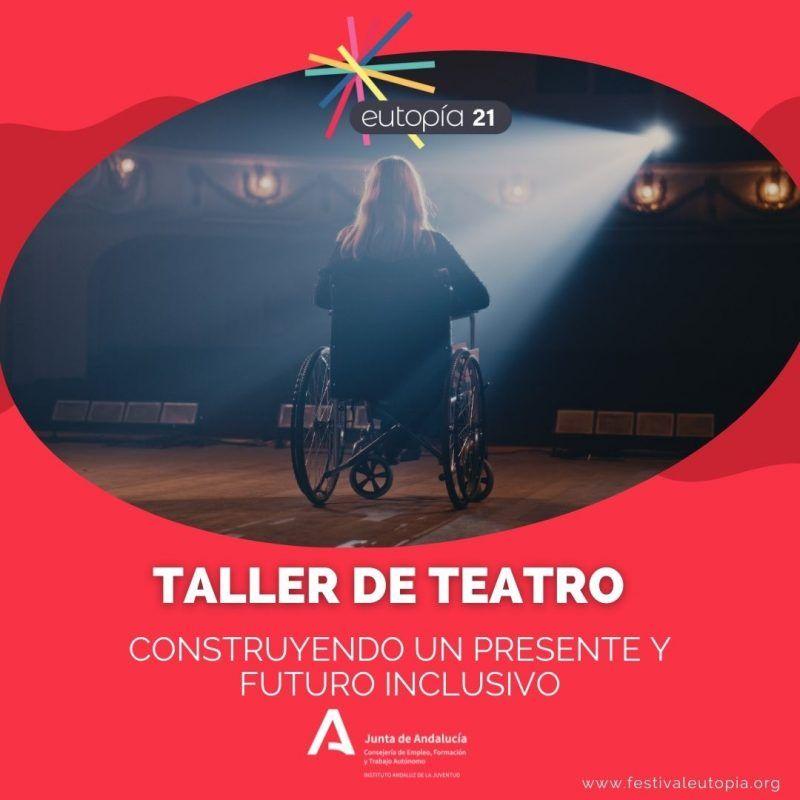 CONSTRUYENDO UN PRESENTE Y FUTURO INCLUSIVO_ TALLER DE TEATRO _ ARTES ESCÉNICAS