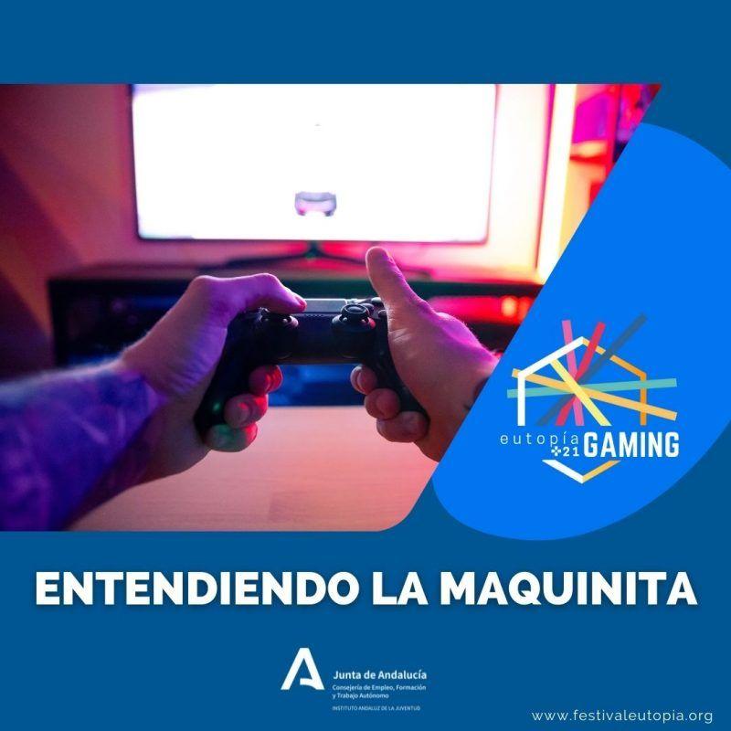 ENTENDIENDO LA MAQUINITA _ EUTOPÍA GAMING
