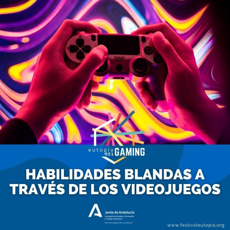 HABILIDADES BLANDAS A TRAVÉS DE LOS VIDEOJUEGOS _ EUTOPÍA GAMING