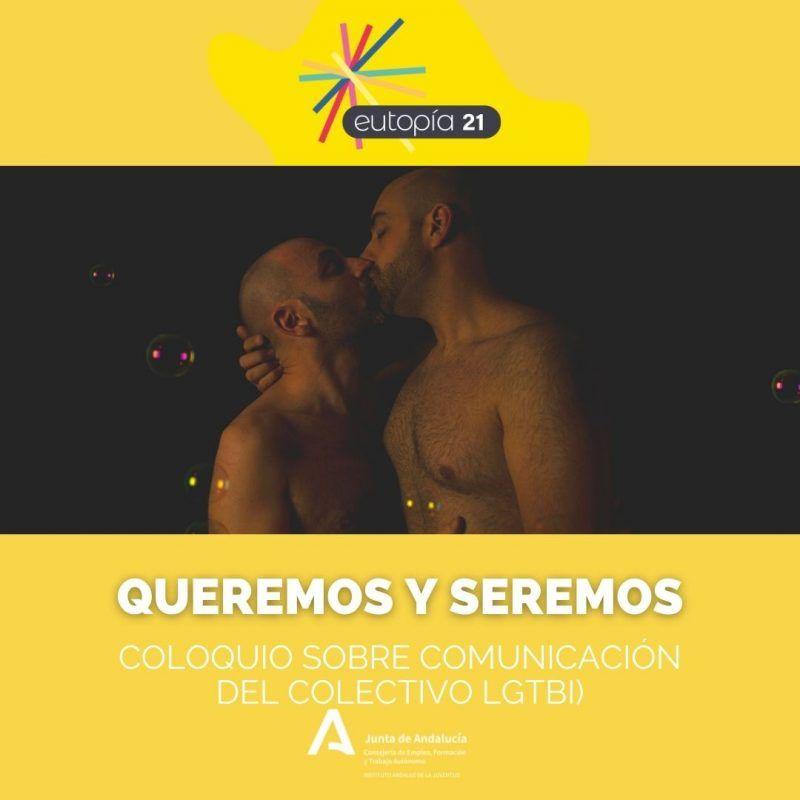 QUEREMOS Y SEREMOS COLOQUIO SOBRE COMUNICACIÓN DEL COLECTIVO LGTBI _ DEBATES