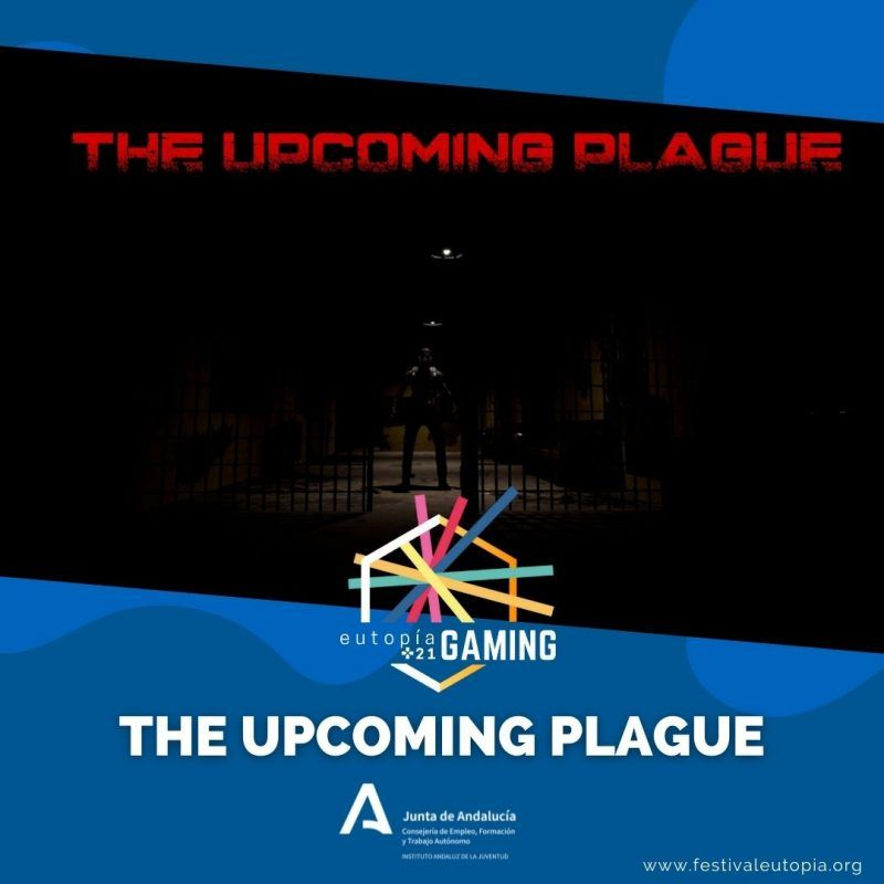 THE UPCOMING PLAGUE _ EUTOPÍA GAMING